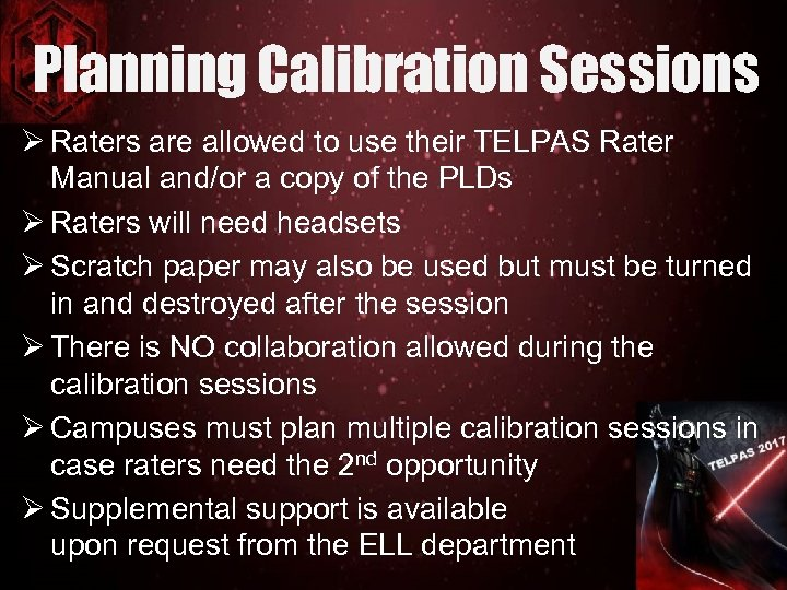 Planning Calibration Sessions Ø Raters are allowed to use their TELPAS Rater Manual and/or