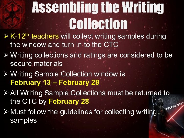 Assembling the Writing Collection Ø K-12 th teachers will collect writing samples during the