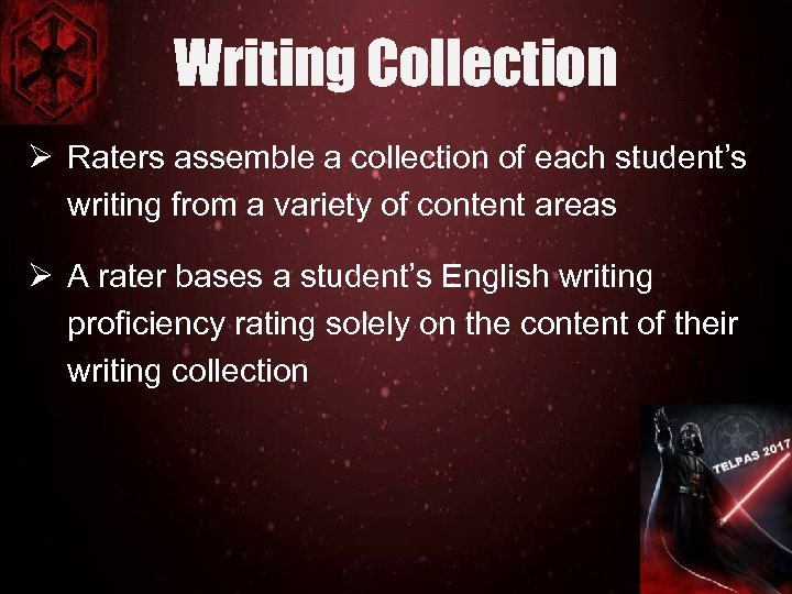 Writing Collection Ø Raters assemble a collection of each student's writing from a variety