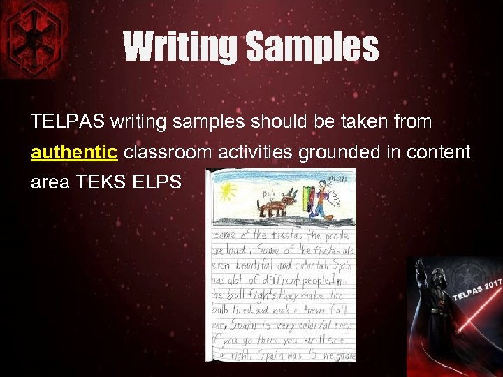 Writing Samples TELPAS writing samples should be taken from authentic classroom activities grounded in