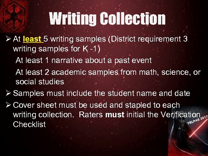 Writing Collection Ø At least 5 writing samples (District requirement 3 writing samples for