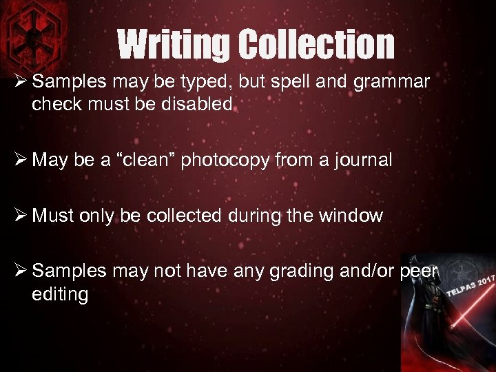 Writing Collection Ø Samples may be typed, but spell and grammar check must be