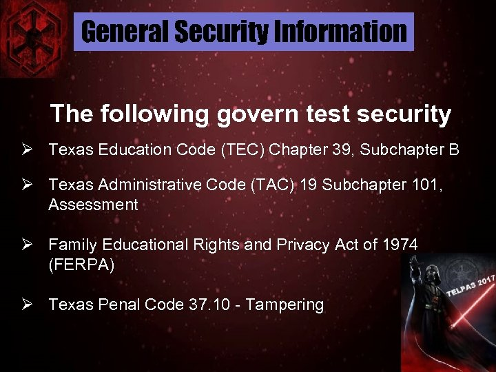 General Security Information The following govern test security Ø Texas Education Code (TEC) Chapter