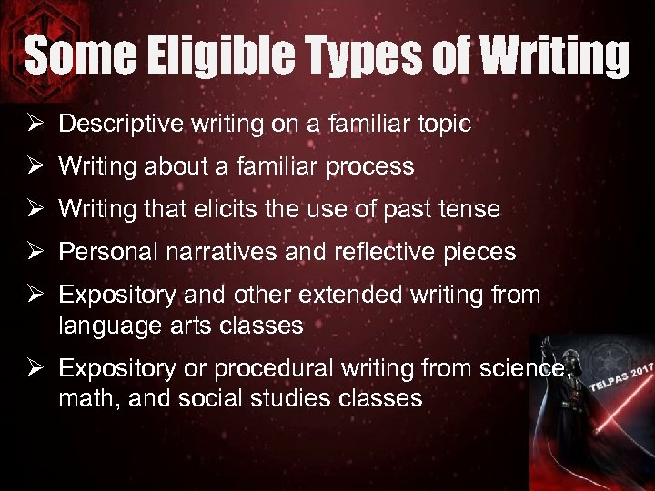 Some Eligible Types of Writing Ø Descriptive writing on a familiar topic Ø Writing