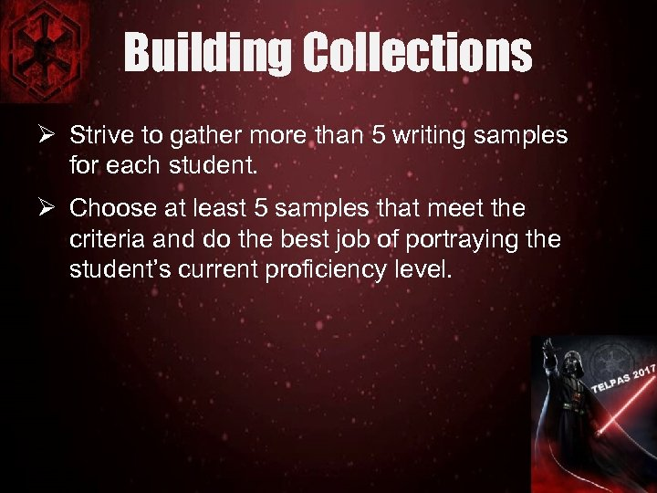 Building Collections Ø Strive to gather more than 5 writing samples for each student.