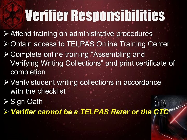 Verifier Responsibilities Ø Attend training on administrative procedures Ø Obtain access to TELPAS Online