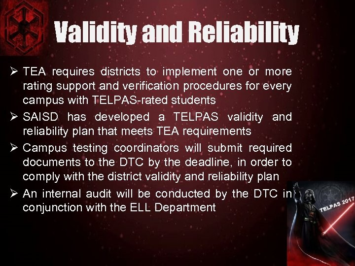 Validity and Reliability Ø TEA requires districts to implement one or more rating support