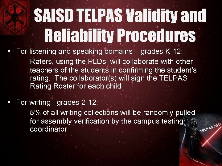 SAISD TELPAS Validity and Reliability Procedures • For listening and speaking domains – grades