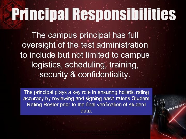 Principal Responsibilities The campus principal has full oversight of the test administration to include