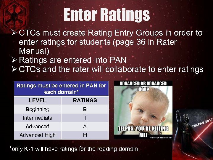Enter Ratings Ø CTCs must create Rating Entry Groups in order to enter ratings