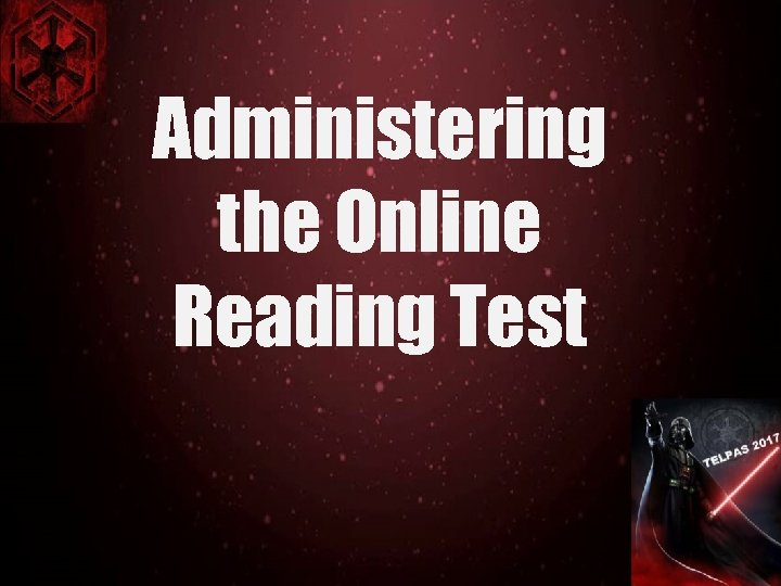 Administering the Online Reading Test