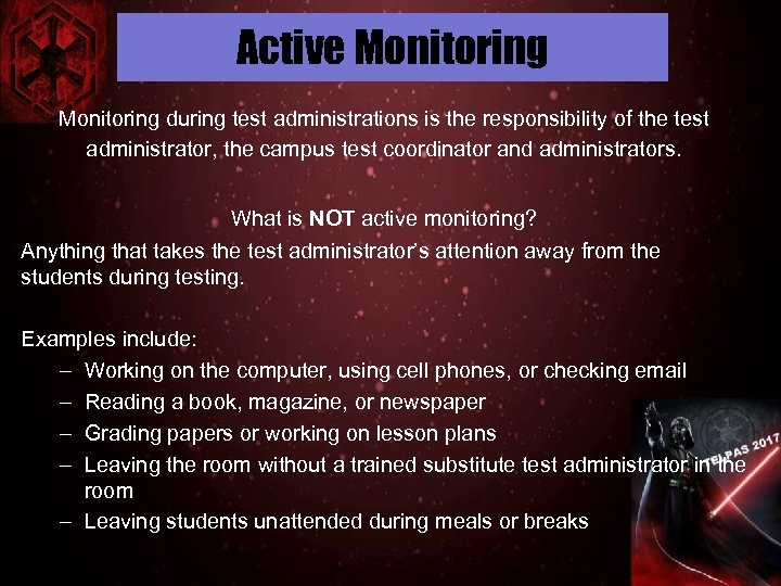 Active Monitoring during test administrations is the responsibility of the test administrator, the campus