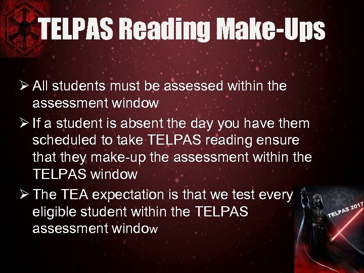 TELPAS Reading Make-Ups Ø All students must be assessed within the assessment window Ø