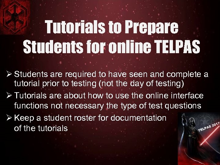Tutorials to Prepare Students for online TELPAS Ø Students are required to have seen
