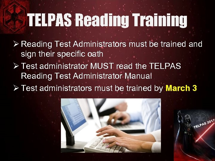 TELPAS Reading Training Ø Reading Test Administrators must be trained and sign their specific