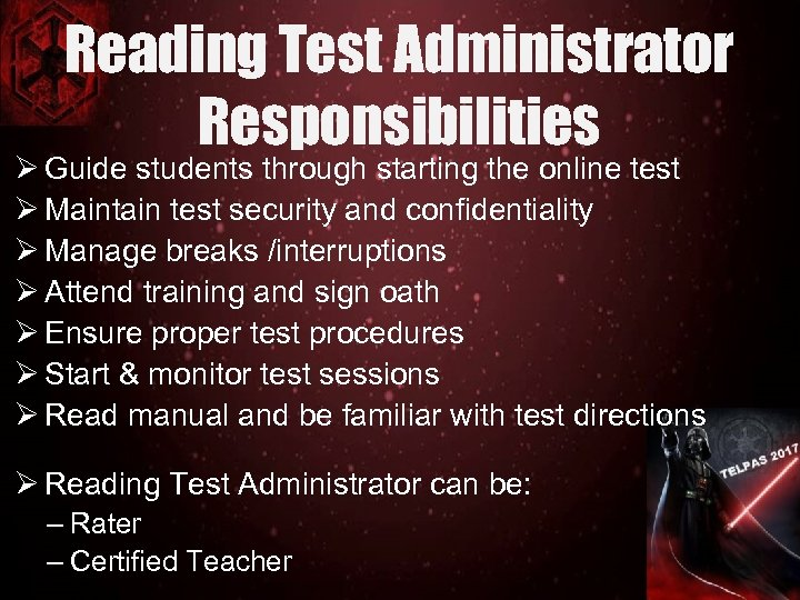 Reading Test Administrator Responsibilities Ø Guide students through starting the online test Ø Maintain