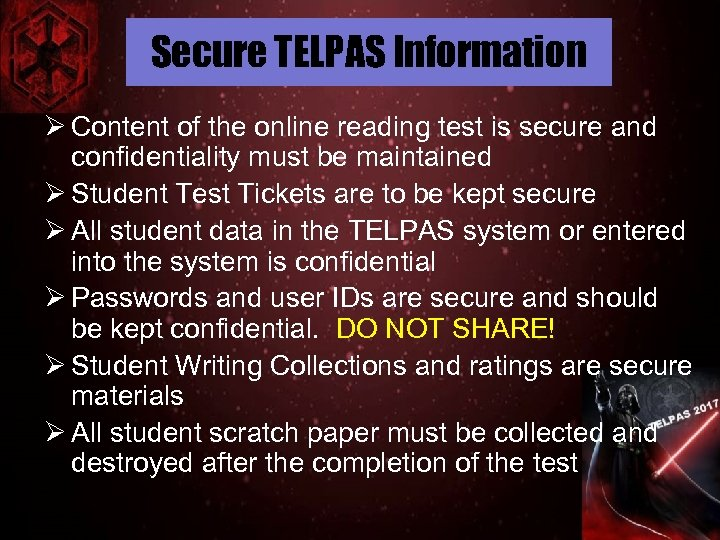 Secure TELPAS Information Ø Content of the online reading test is secure and confidentiality