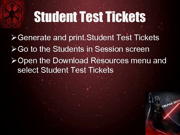 Student Test Tickets Ø Generate and print Student Test Tickets Ø Go to the