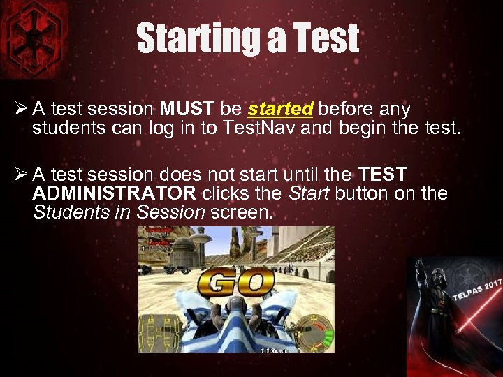 Starting a Test Ø A test session MUST be started before any students can