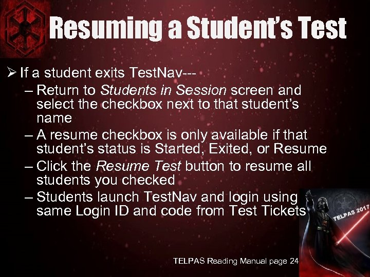 Resuming a Student's Test Ø If a student exits Test. Nav--– Return to Students