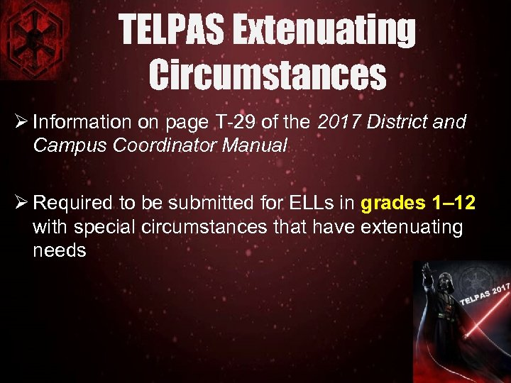 TELPAS Extenuating Circumstances Ø Information on page T-29 of the 2017 District and Campus