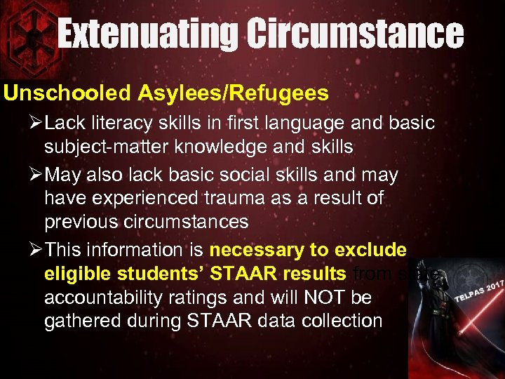 Extenuating Circumstance Unschooled Asylees/Refugees ØLack literacy skills in first language and basic subject-matter knowledge