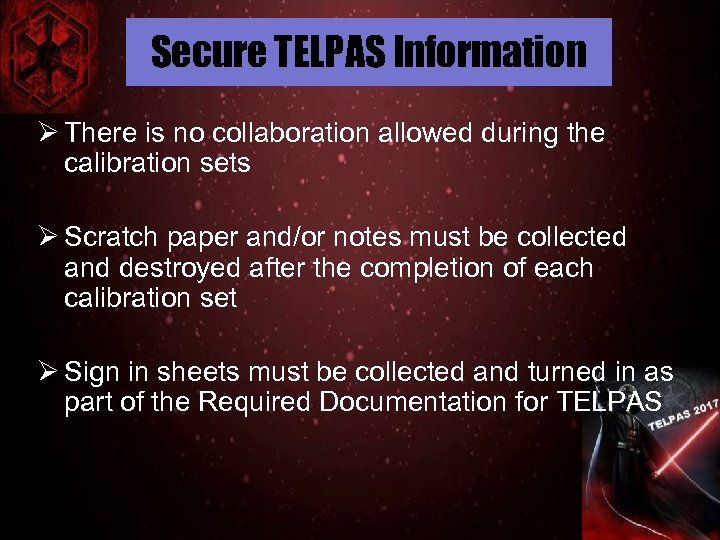 Secure TELPAS Information Ø There is no collaboration allowed during the calibration sets Ø