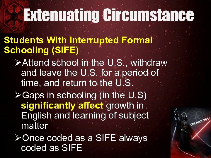 Extenuating Circumstance Students With Interrupted Formal Schooling (SIFE) ØAttend school in the U. S.