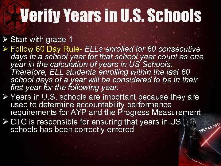 Verify Years in U. S. Schools Ø Start with grade 1 Ø Follow 60