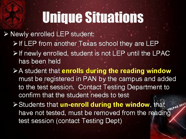 Unique Situations Ø Newly enrolled LEP student: Ø If LEP from another Texas school