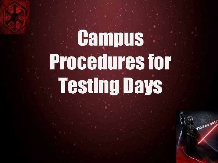 Campus Procedures for Testing Days