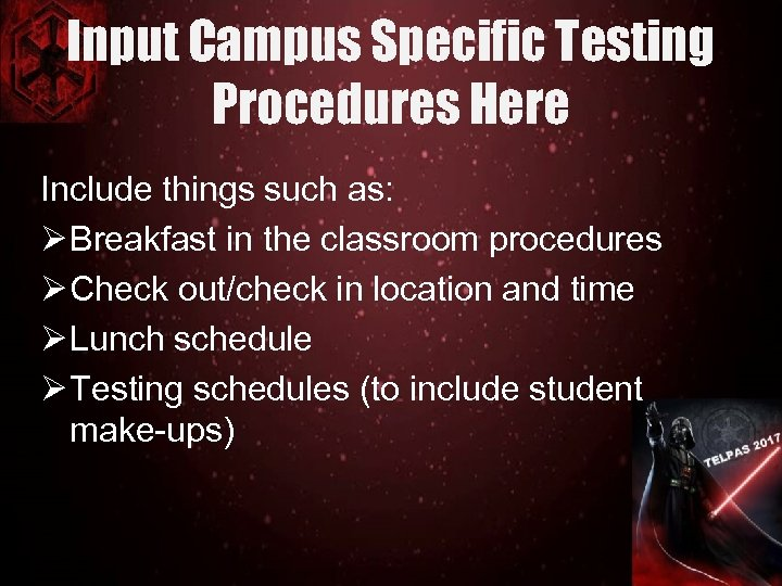 Input Campus Specific Testing Procedures Here Include things such as: Ø Breakfast in the