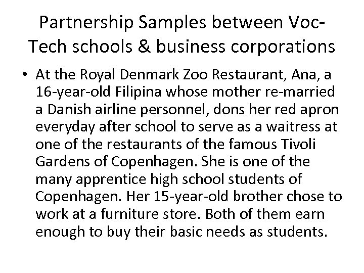 Partnership Samples between Voc. Tech schools & business corporations • At the Royal Denmark