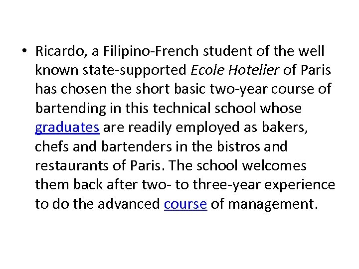 • Ricardo, a Filipino-French student of the well known state-supported Ecole Hotelier of