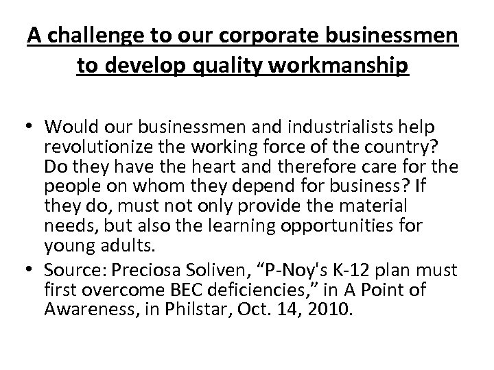 A challenge to our corporate businessmen to develop quality workmanship • Would our businessmen