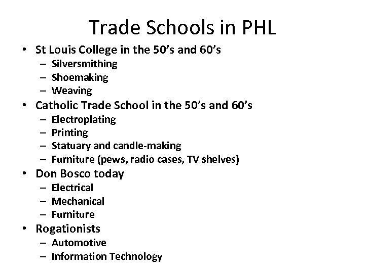 Trade Schools in PHL • St Louis College in the 50's and 60's –