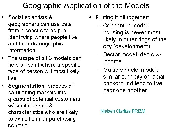 Geographic Application of the Models • Social scientists & geographers can use data from
