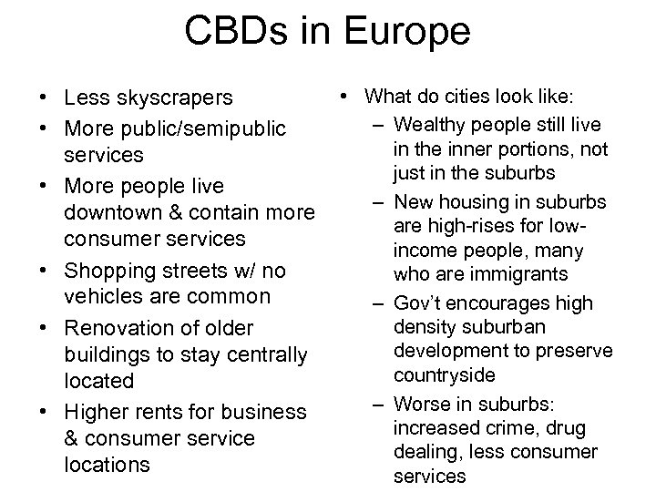 CBDs in Europe • Less skyscrapers • More public/semipublic services • More people live