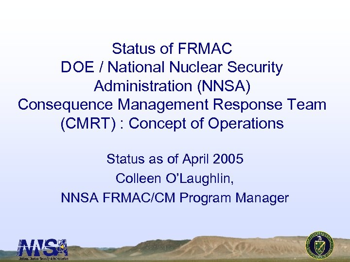 Status of FRMAC DOE / National Nuclear Security Administration (NNSA) Consequence Management Response Team