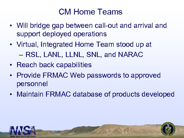CM Home Teams • Will bridge gap between call-out and arrival and support deployed