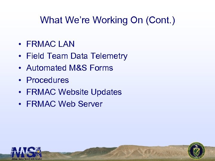 What We're Working On (Cont. ) • • • FRMAC LAN Field Team Data