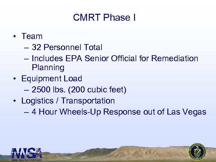 CMRT Phase I • Team – 32 Personnel Total – Includes EPA Senior Official