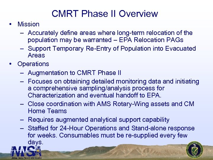 CMRT Phase II Overview • Mission – Accurately define areas where long-term relocation of