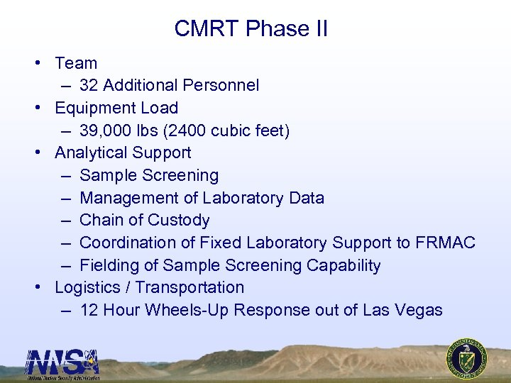 CMRT Phase II • Team – 32 Additional Personnel • Equipment Load – 39,