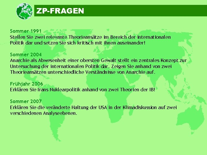 ZP-FRAGEN Sommer 1991 Stellen Sie zwei relevante Theorieansätze im Bereich der internationalen Politik dar