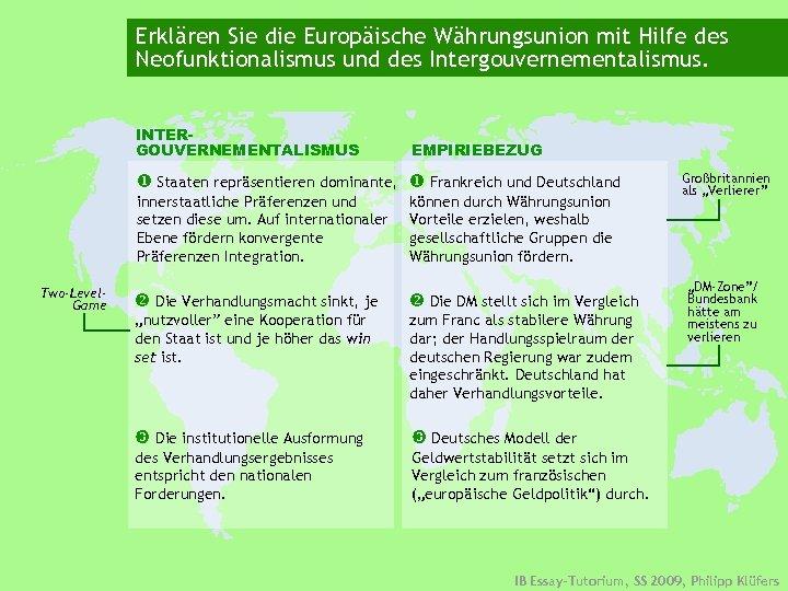 Erklären Sie die Europäische Währungsunion mit Hilfe des Neofunktionalismus und des Intergouvernementalismus. INTERGOUVERNEMENTALISMUS EMPIRIEBEZUG