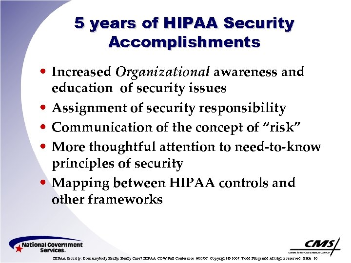 5 years of HIPAA Security Accomplishments • Increased Organizational awareness and education of security