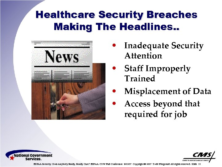 Healthcare Security Breaches Making The Headlines. . • Inadequate Security Attention • Staff Improperly