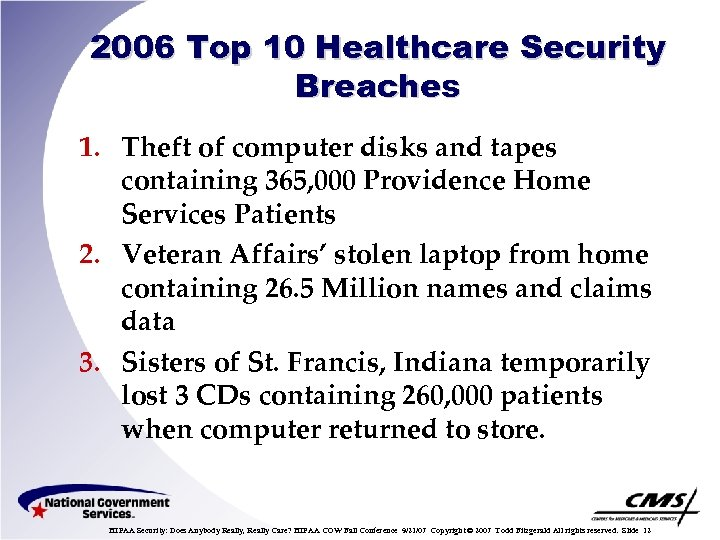 2006 Top 10 Healthcare Security Breaches 1. Theft of computer disks and tapes containing