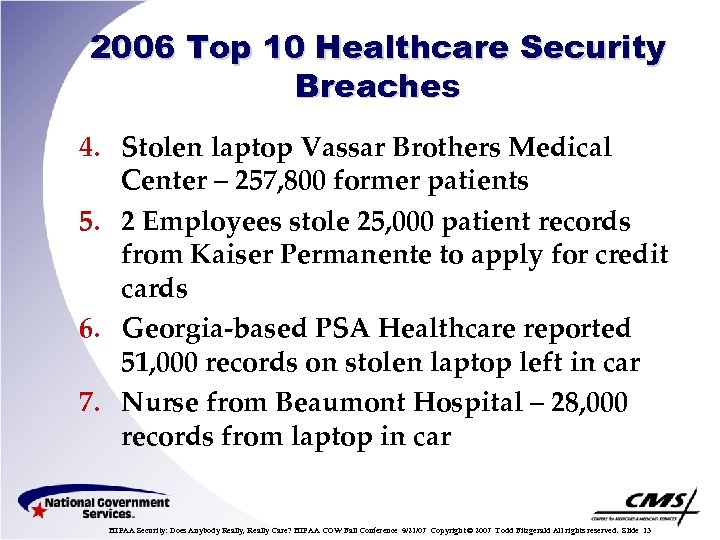2006 Top 10 Healthcare Security Breaches 4. Stolen laptop Vassar Brothers Medical Center –